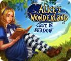 Игра Alice's Wonderland: Cast In Shadow
