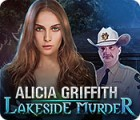 Игра Alicia Griffith: Lakeside Murder
