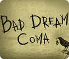Игра Bad Dream: Coma