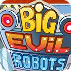 Игра Big Evil Robots