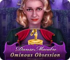 Игра Danse Macabre: Ominous Obsession