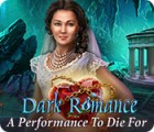 Игра Dark Romance: A Performance to Die For