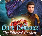 Игра Dark Romance: The Ethereal Gardens