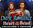 Игра Dark Romance: Heart of the Beast Collector's Edition