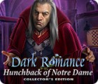 Игра Dark Romance: Hunchback of Notre-Dame Collector's Edition