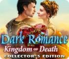 Игра Dark Romance: Kingdom of Death Collector's Edition