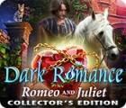 Игра Dark Romance: Romeo and Juliet Collector's Edition