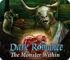 Игра Dark Romance: The Monster Within
