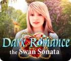 Игра Dark Romance: The Swan Sonata