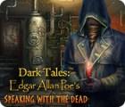 Игра Dark Tales: Edgar Allan Poe's Speaking with the Dead