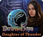 Игра Dawn of Hope: Daughter of Thunder