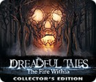 Игра Dreadful Tales: The Fire Within Collector's Edition