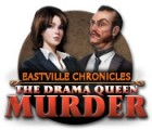 Игра Eastville Chronicles: The Drama Queen Murder