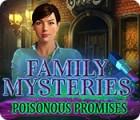 Игра Family Mysteries: Poisonous Promises