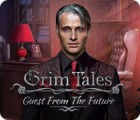 Игра Grim Tales: Guest From The Future
