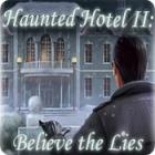 Игра Haunted Hotel II: Believe the Lies