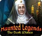 Игра Haunted Legends: The Dark Wishes