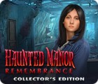 Игра Haunted Manor: Remembrance Collector's Edition