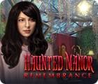Игра Haunted Manor: Remembrance