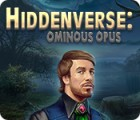 Игра Hiddenverse: Ominous Opus