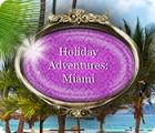 Игра Holiday Adventures: Miami
