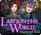 Игра Labyrinths of the World: Shattered Soul Collector's Edition