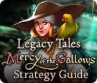 Игра Legacy Tales: Mercy of the Gallows Strategy Guide