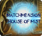 Игра Matchmension: House of Mist