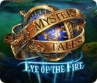 Игра Mystery Tales: Eye of the Fire