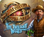 Игра Mystery Tales: The Twilight World