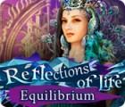 Игра Reflections of Life: Equilibrium