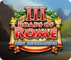 Игра Roads of Rome: New Generation III
