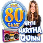 Игра The 80's Game With Martha Quinn