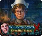 Игра Whispered Secrets: Dreadful Beauty
